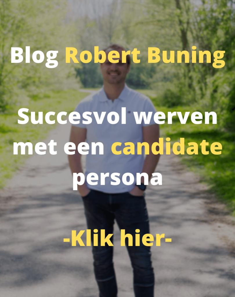 Blog Robert Buning - Succesvol recruitment begint met een candidate persona